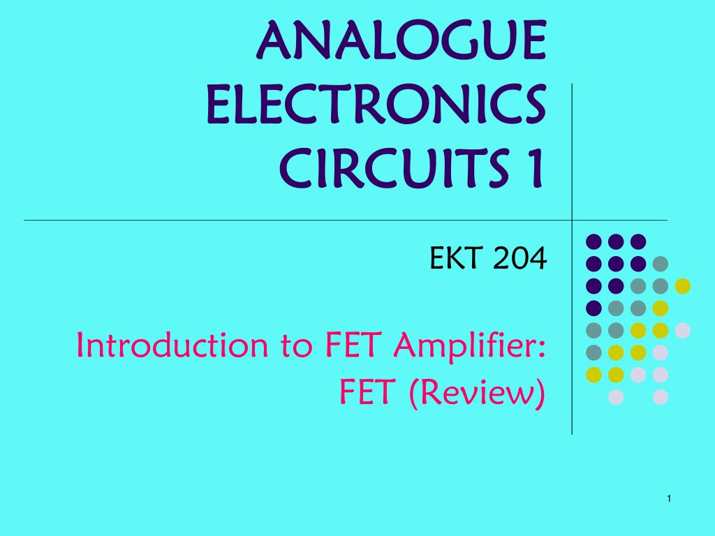Electronic Difference Between Jfet And Mosfet Ppt Analogue Electronics Circuits 1 Powerpoint Presentation Id N
