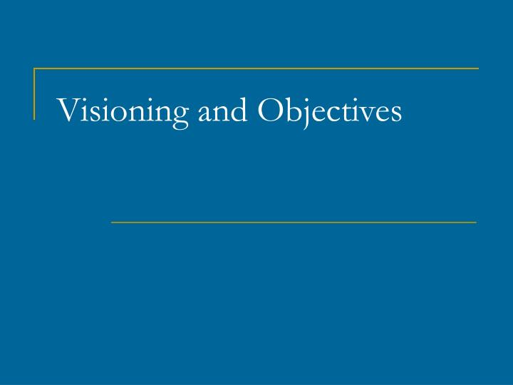visioning and objectives n.