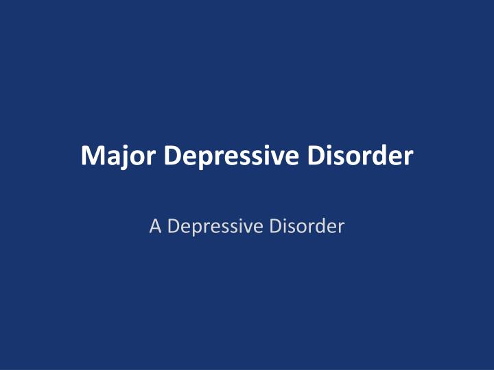 pharmapoint major depressive disorder us In an analysis in addiction, the investigators found that alcohol use disorder doubled a person's risk of developing major depressive disorder and vice versathe investigators also found evidence that the link or connection between alcohol use disorder and major depression was causal, meaning one directly leads to the other.