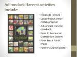 adirondack harvest activities include
