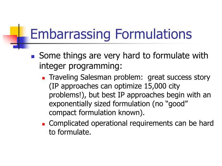 Embarrassing Formulations