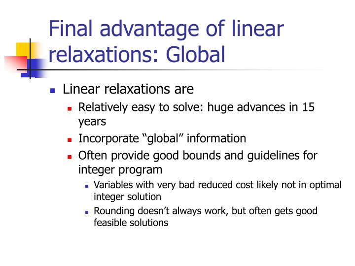 Final advantage of linear relaxations: Global