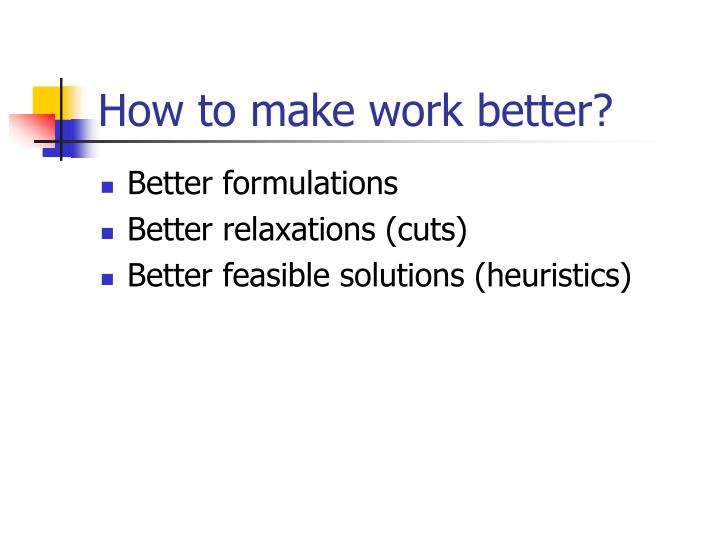 How to make work better?