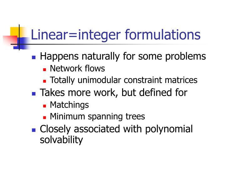 Linear=integer formulations