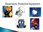respiratory protective equipment