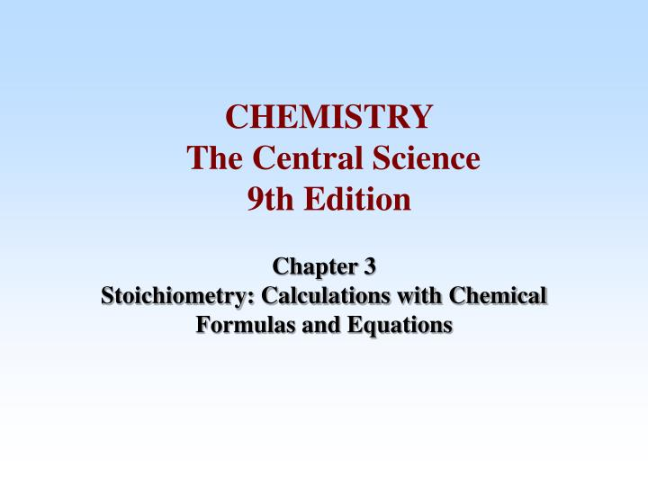 chapter 3 stoichiometry calculations with chemical formulas and equations n.