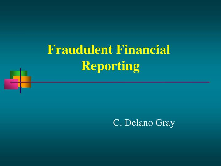 PPT - Fraudulent Financial Reporting PowerPoint Presentation - ID ...