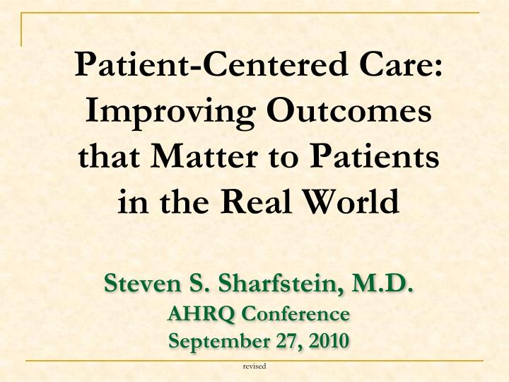 Patient centered care improving outcomes that matter to patients in the real world