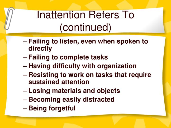 Inattention Refers To (continued)