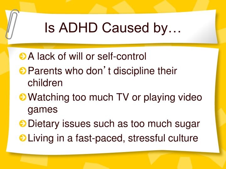 Is ADHD Caused by…