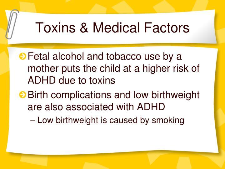 Toxins & Medical Factors