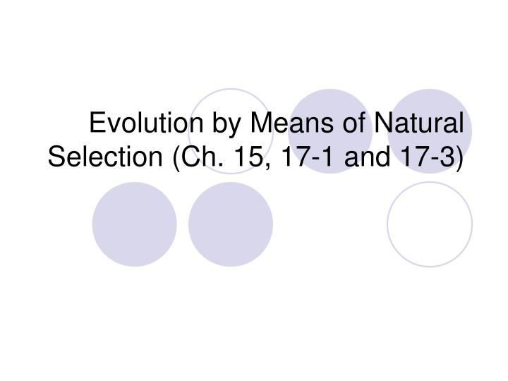 evolution by means of natural selection ch 15 17 1 and 17 3 n.