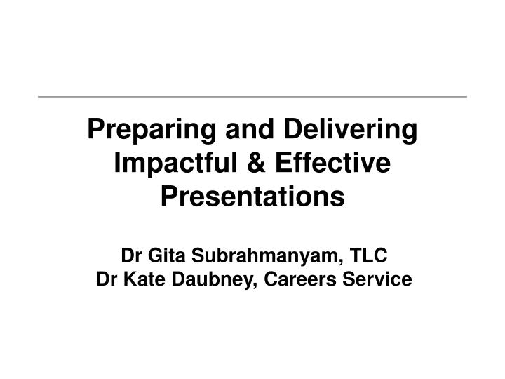 preparing and delivering impactful effective presentations n.