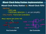 mixed clock relay station implementation