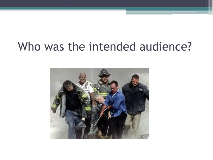 Who was the intended audience