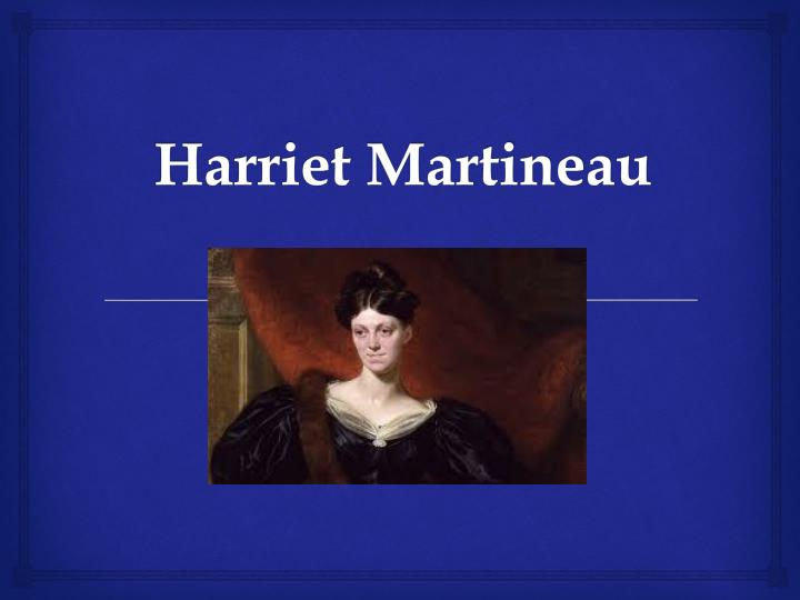 harriet martineau and the conflict theory Conflict theory social conflict is other important sociologists associated with this theory include harriet martineau sociological theory, sixth edition.