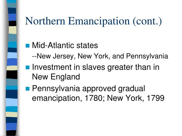 Northern Emancipation (cont.)