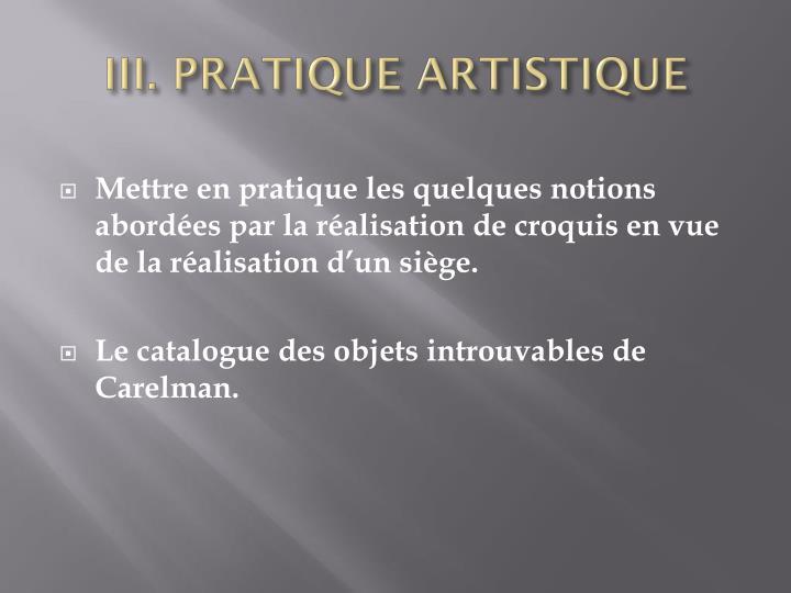 III. PRATIQUE ARTISTIQUE