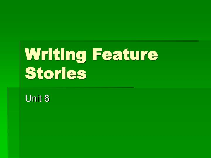 writing feature stories n.