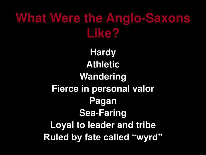 What Were the Anglo-Saxons Like?