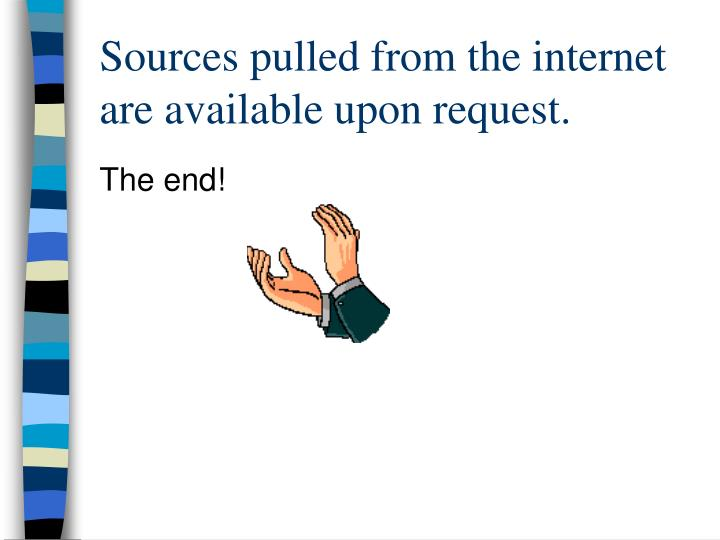 Sources pulled from the internet are available upon request.
