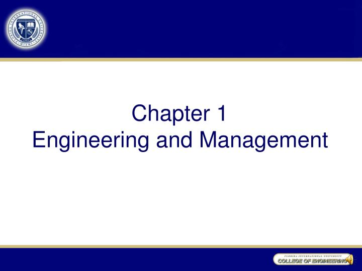 Chapter 1 engineering and management