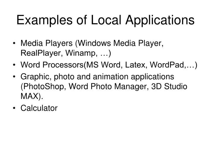 Examples of Local Applications