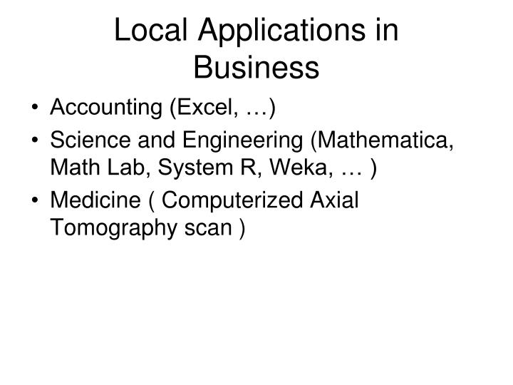 Local Applications in
