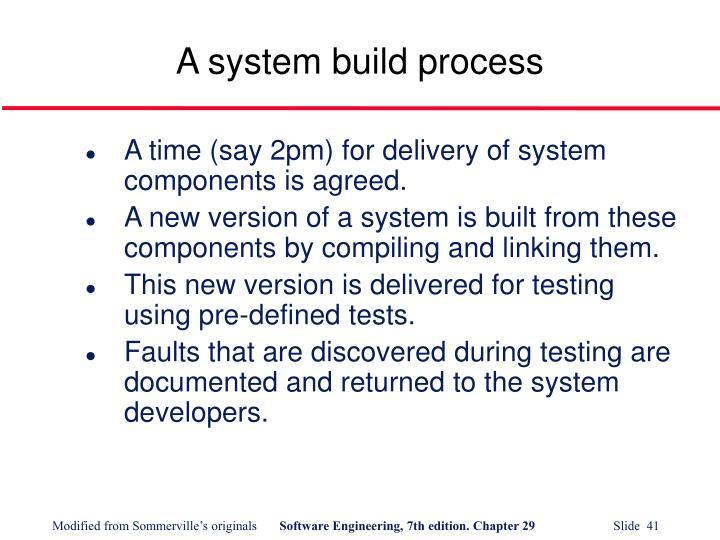 A system build process