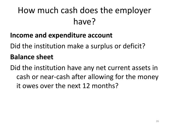 How much cash does the employer have?