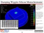 damping wiggler silicon monochromator