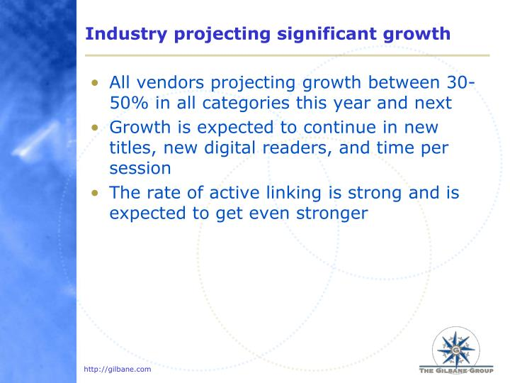 Industry projecting significant growth