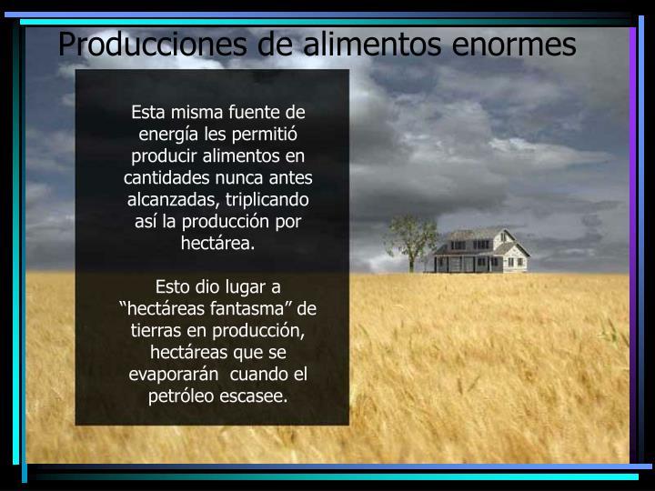 Producciones de alimentos enormes