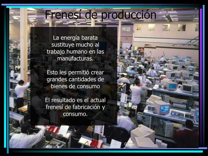 Frenesí de producción