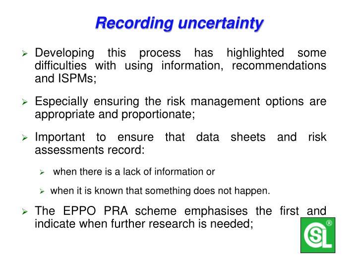 Recording uncertainty
