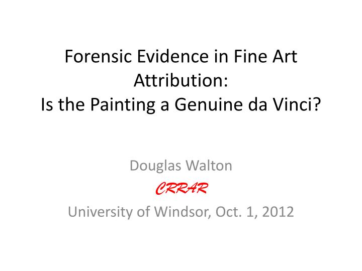forensic evidence in fine art attribution is the painting a genuine da vinci n.
