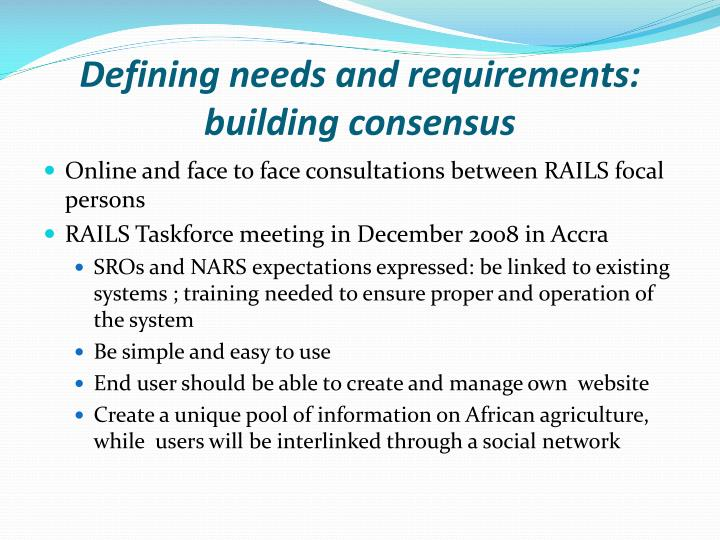 Defining needs and requirements building consensus