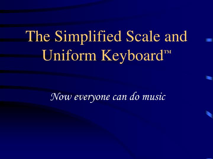 the simplified scale and uniform keyboard tm n.