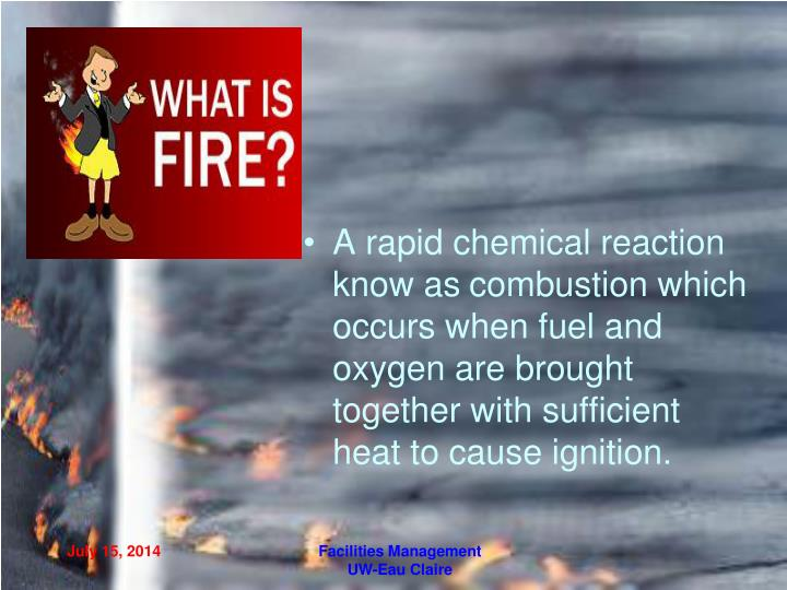 A rapid chemical reaction know as