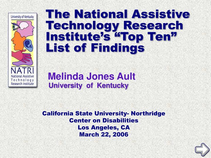 the national assistive technology research institute s top ten list of findings n.
