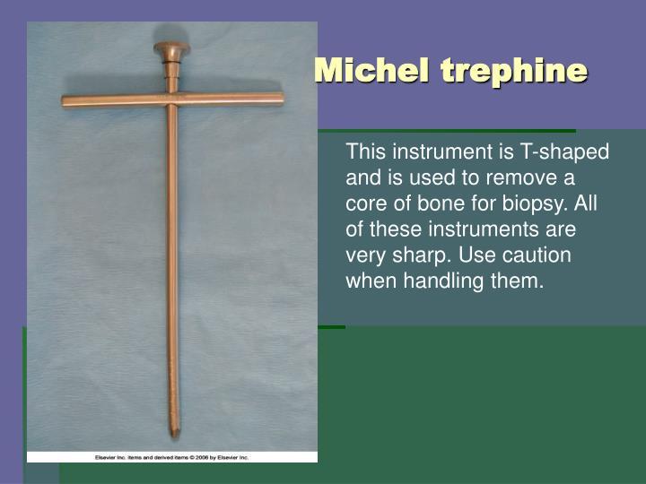 Michel trephine