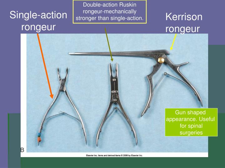 Double-action Ruskin rongeur-mechanically stronger than single-action.