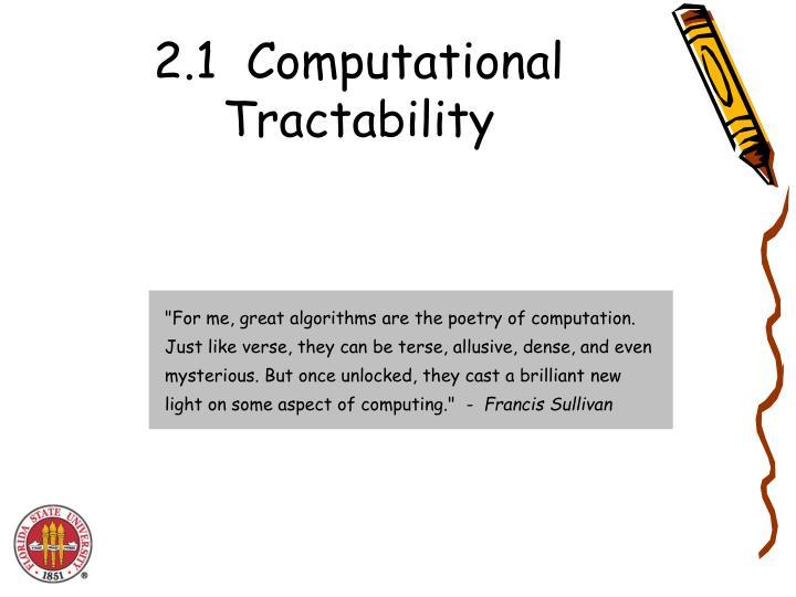 2.1  Computational Tractability