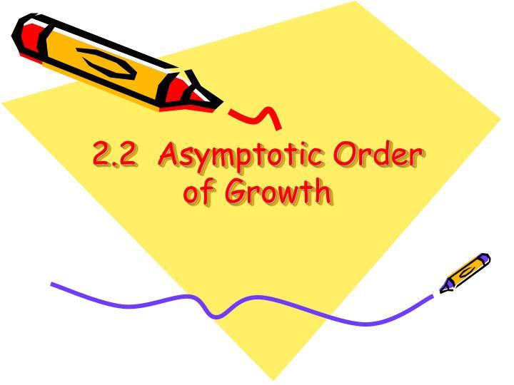 2.2  Asymptotic Order of Growth