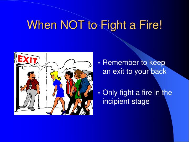 When NOT to Fight a Fire!