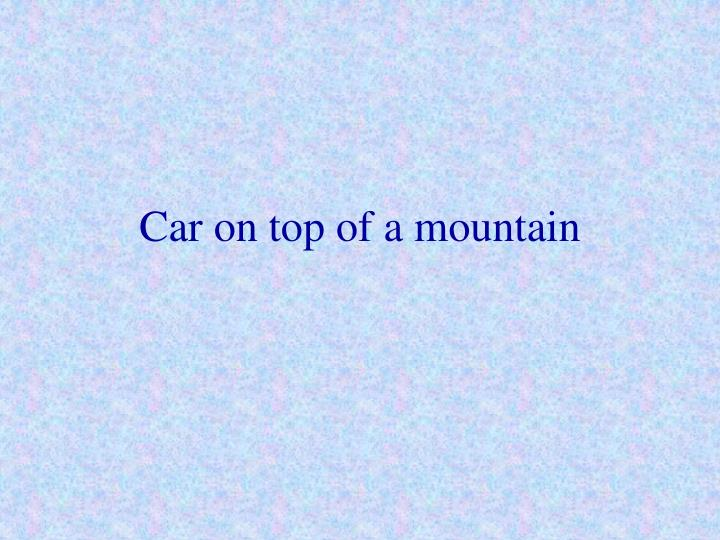 Car on top of a mountain