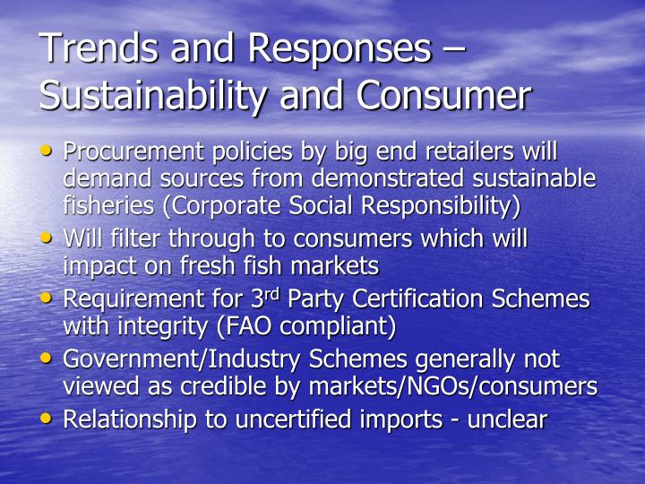 Trends and Responses – Sustainability and Consumer