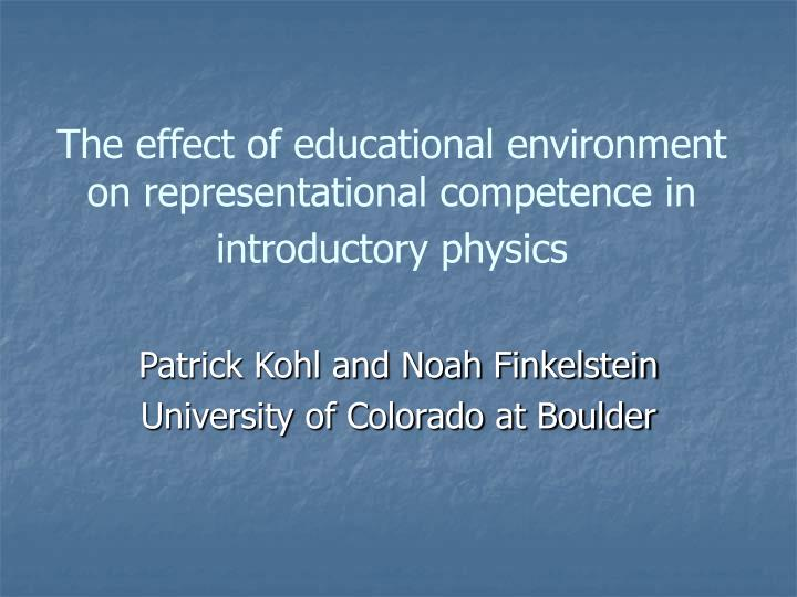 the effect of educational environment on representational competence in introductory physics n.
