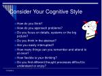 consider your cognitive style