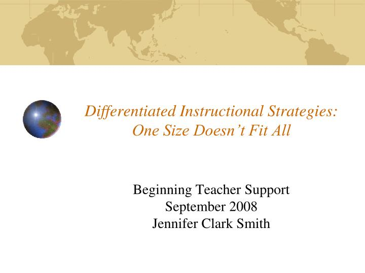 Ppt Differentiated Instructional Strategies One Size Doesnt Fit